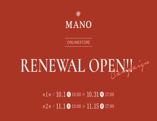 MANO ONLINE STORE RENEWAL CAMPAIGN!!